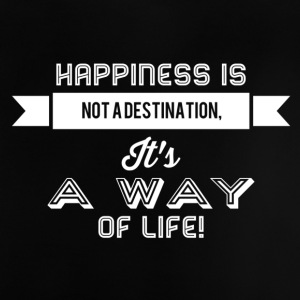 Happiness is not a destination it's a way... weiss - Baby T-Shirt