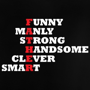 Vatertag: Father - Funny, Manly, Strong, Handsome, - Baby T-Shirt