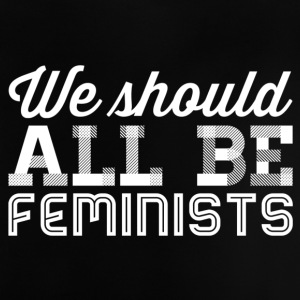 we all should be feminists - weiss - Baby T-Shirt