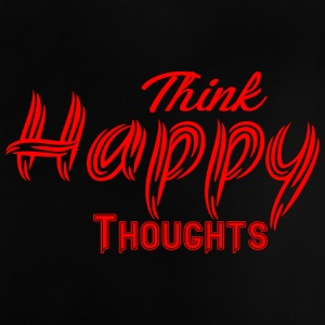 THINK HAPPY THOUGHTS - Baby T-Shirt