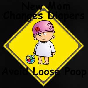 New Mom Changes Diapers Avoid Loose Poop - Baby T-Shirt