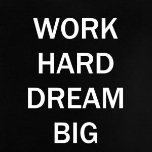 WORK HARD DREAM BIG - Baby-T-skjorte