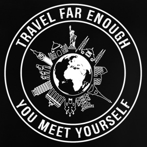Travel Far Enough, You Meet Yourself - Baby T-Shirt