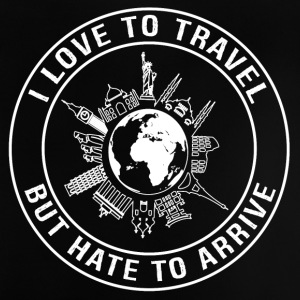 I Love To Travel, But Hate To Arrive - Baby T-Shirt