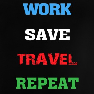 Work, Save, Travel, Repeat - Baby T-Shirt