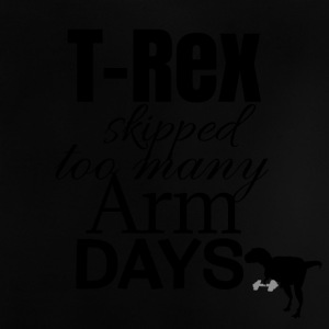 T-Res skipped too many arm days - Baby T-Shirt