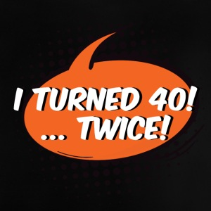 80. Geburtstag: Turned 40! ... Twice! - Baby T-Shirt