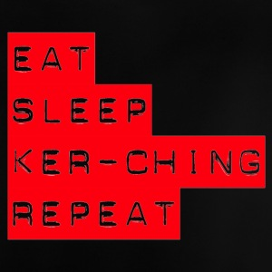 Eat Sleep Kerching Repeat - Baby T-Shirt