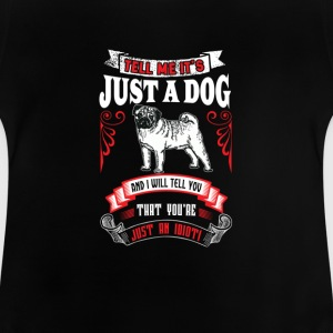 Just a dog - Baby T-Shirt