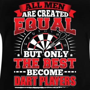 DARTS - ALL MEN ARE CREATED EQUAL - DART PLAYERS - Baby T-Shirt