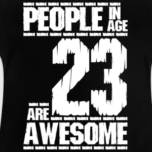 PEOPLE IN AGE 23 ARE AWESOME white - Baby T-Shirt