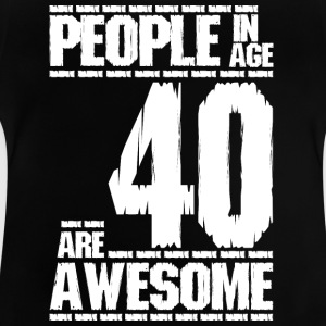 PEOPLE IN AGE 40 ARE AWESOME white - Baby T-Shirt