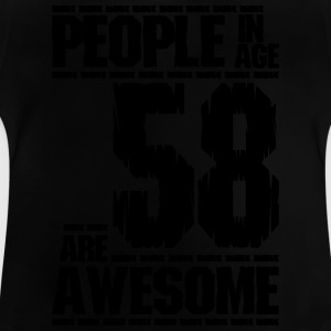 PEOPLE IN AGE 58 ARE AWESOME - Baby T-Shirt