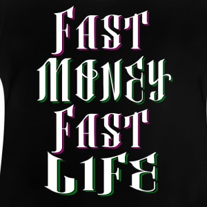 Fast Money Fast Life - Baby T-Shirt