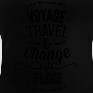 voyage travel ans chnange the place 01 - Baby T-Shirt