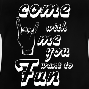 come with me if you want to fun white - Baby T-Shirt