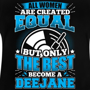DJ ALL WOMEN ARE CREATED EQUAL - Deejane - Baby T-Shirt