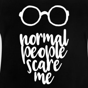 normal people scare me - white - Baby T-Shirt