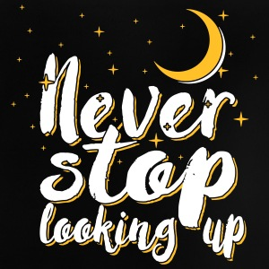 Never stop looking up - Baby T-Shirt