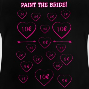 Paint the Bride! Hen! - Baby T-Shirt