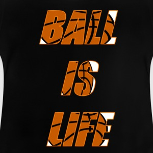Ball is Life Orange Limited, der Bestseller! - Baby T-Shirt