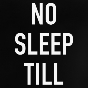 NO SLEEP TOT - Baby T-shirt