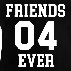 FRIENDS 04 EVER - Baby T-Shirt