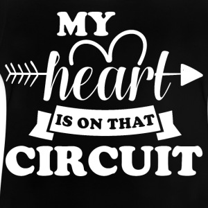My heart is on did circuit - Baby T-Shirt