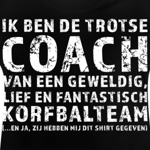Proud Coach Korfbalteam - Baby T-Shirt