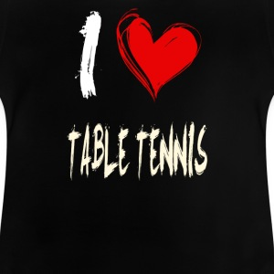I love tennis de table - T-shirt Bébé