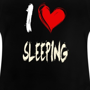 I love to sleep - Baby T-Shirt