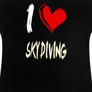 I love skydiving - Baby T-Shirt