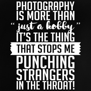 Photography Hobbies Stops Me Punching Strangers - Baby T-Shirt