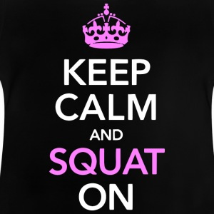 Keep calm and SQUAT on - Baby T-Shirt