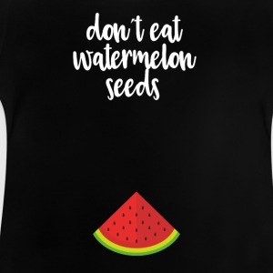 Dont eat watermelon seeds - white - Baby T-Shirt