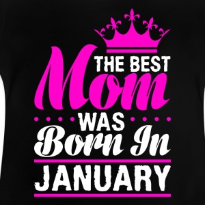 The best Mom was born in JANUARY - Baby T-Shirt