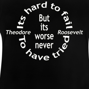 It worse never to have tried - Baby T-Shirt