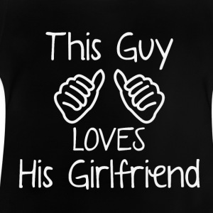 This type loves his girlfriend - Baby T-Shirt