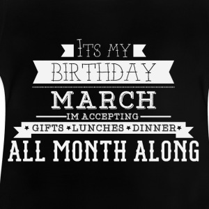 It's my birthday - March - Baby T-Shirt