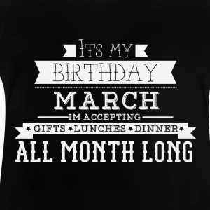 It's my birthday in March - Baby T-Shirt