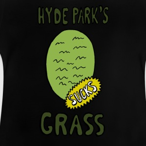 Hyde Park Grass SUCK - Baby-T-shirt