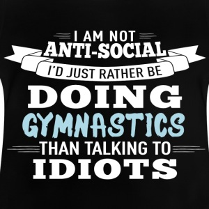 i am not antisocial but I love gymnastics - Baby T-Shirt