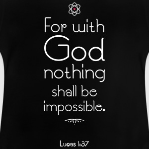 GOD'S ATOM Luke 1:37 - Baby T-Shirt