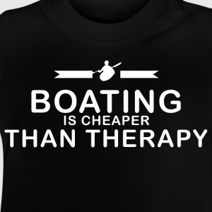 Boating is cheaper than therapy - Baby T-Shirt