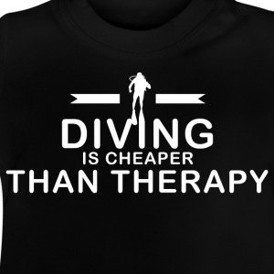 Diving is cheaper than therapy - Baby T-Shirt