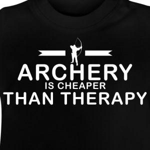 Archery is cheaper than therapy - Baby T-Shirt