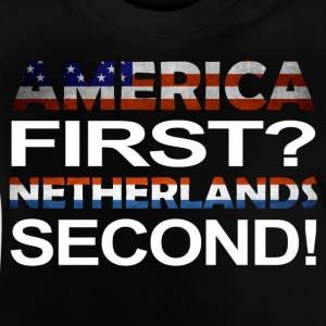 America first Netherlands second - Baby T-Shirt