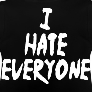 I hate everyone - Baby T-Shirt