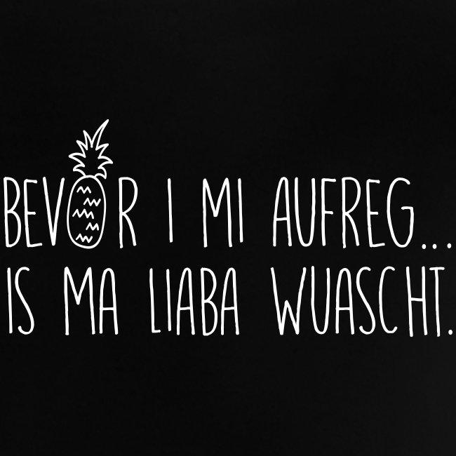 Vorschau: Bevor i mi aufreg is ma liaba wuascht - Baby T-Shirt