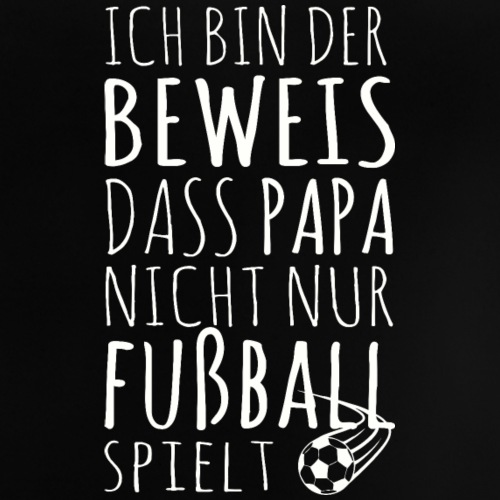 Baby Beweis Fußball Papa Soccer Shirt Geschenk - Baby T-Shirt